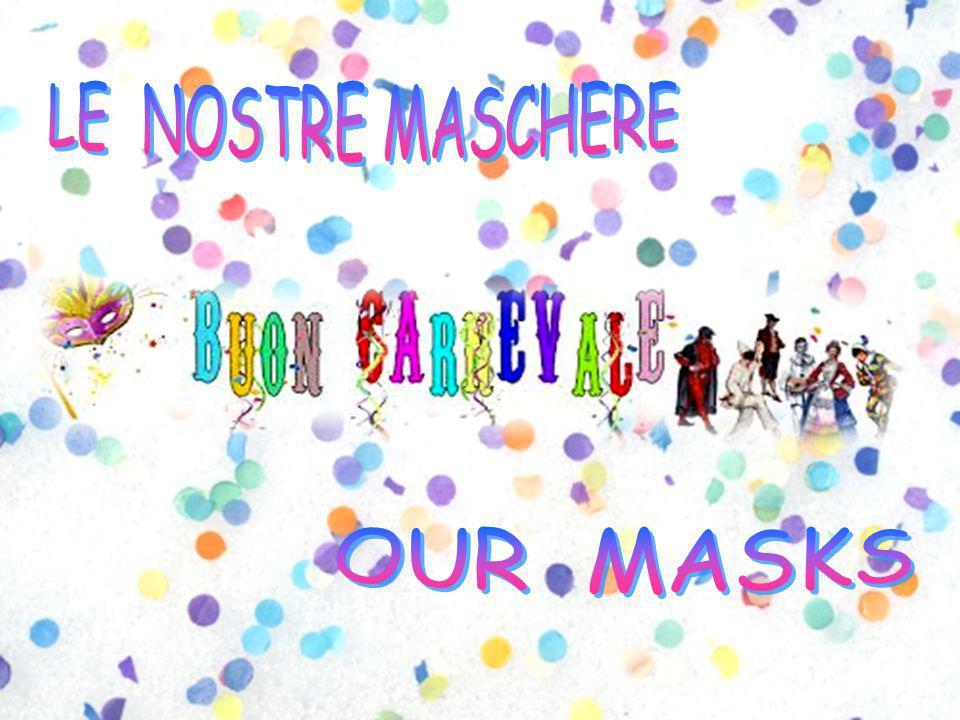 LE NOSTRE MASCHERE OUR MASKS