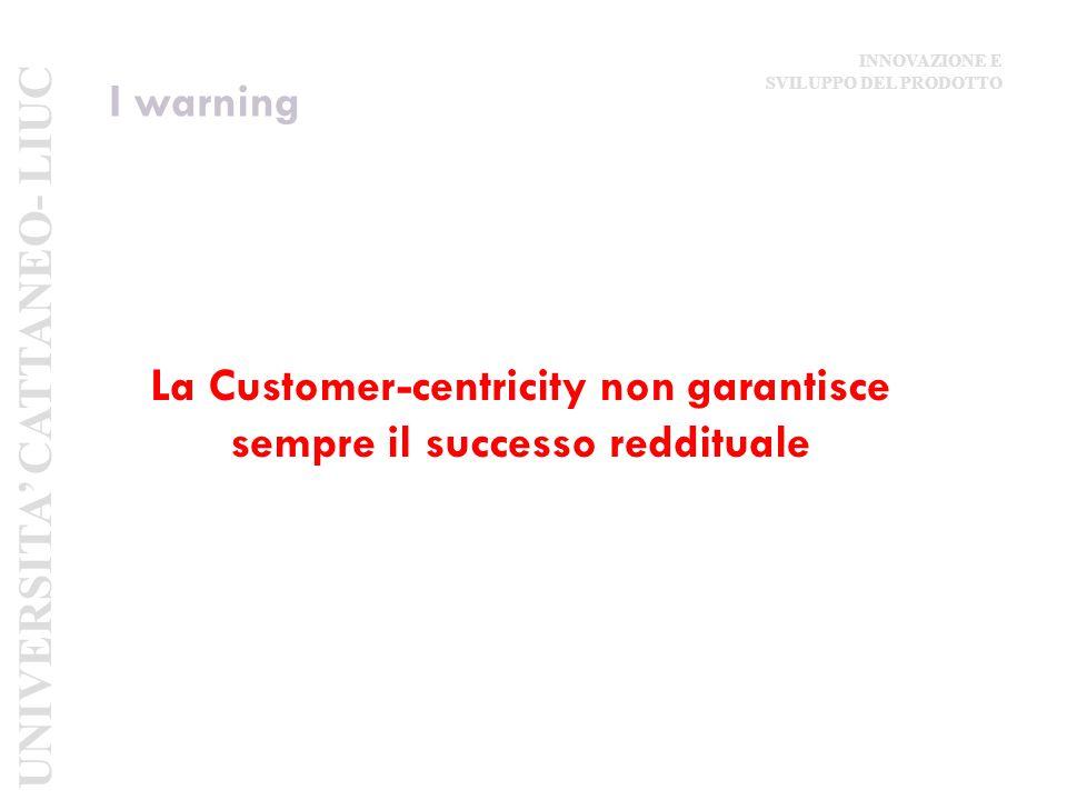 La Customer-centricity non garantisce sempre il successo reddituale