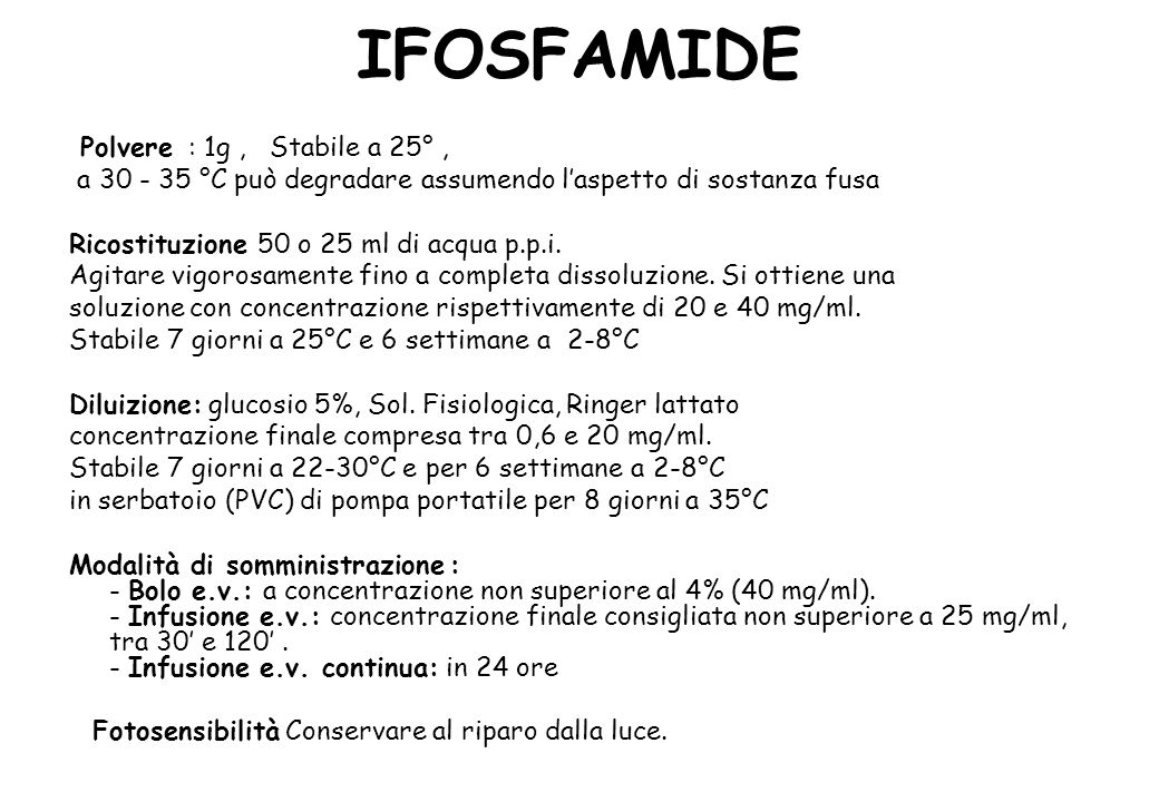 IFOSFAMIDE Polvere : 1g , Stabile a 25° ,