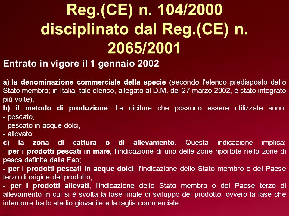 Reg.(CE) n. 104/2000 disciplinato dal Reg.(CE) n. 2065/2001