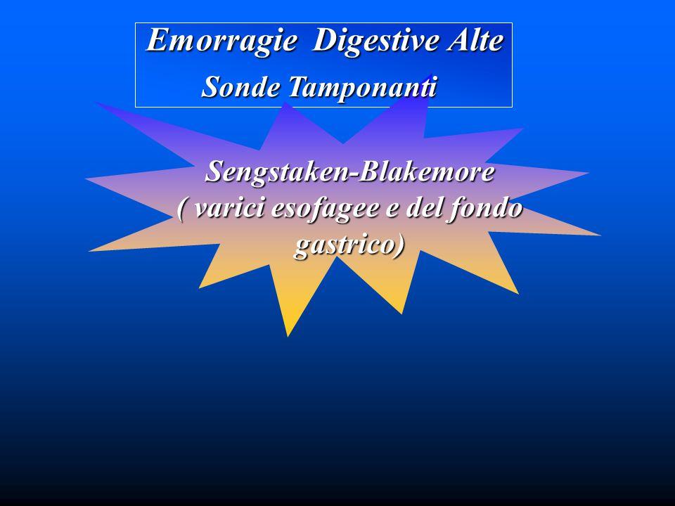 Sengstaken-Blakemore ( varici esofagee e del fondo gastrico)