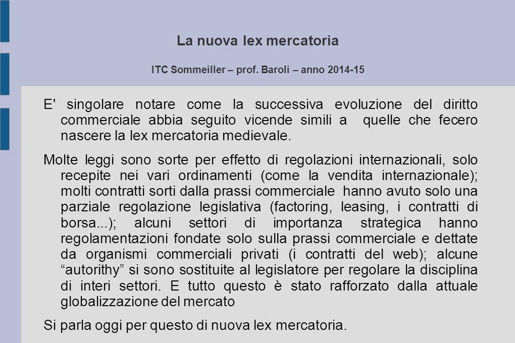 La nuova lex mercatoria ITC Sommeiller – prof. Baroli – anno 2014-15