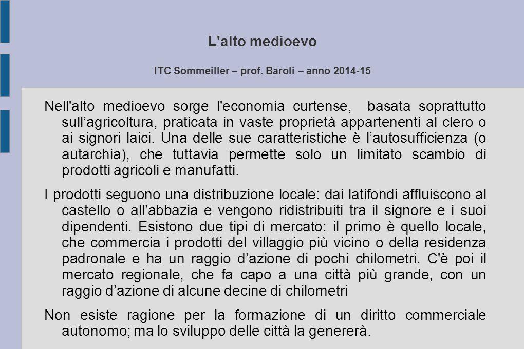 L alto medioevo ITC Sommeiller – prof. Baroli – anno 2014-15