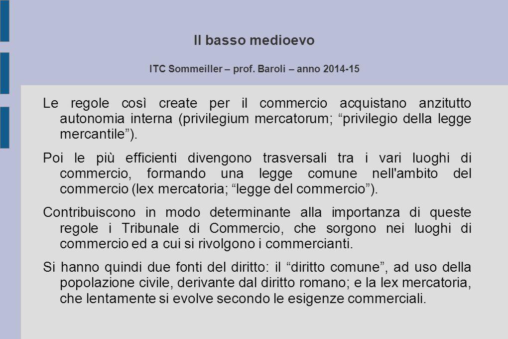 Il basso medioevo ITC Sommeiller – prof. Baroli – anno 2014-15