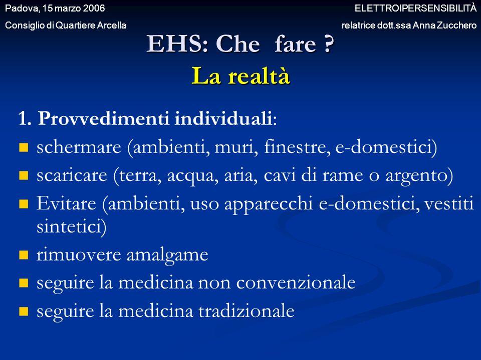 EHS: Che fare La realtà 1. Provvedimenti individuali: