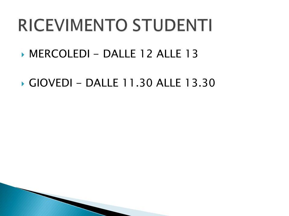 RICEVIMENTO STUDENTI MERCOLEDI - DALLE 12 ALLE 13