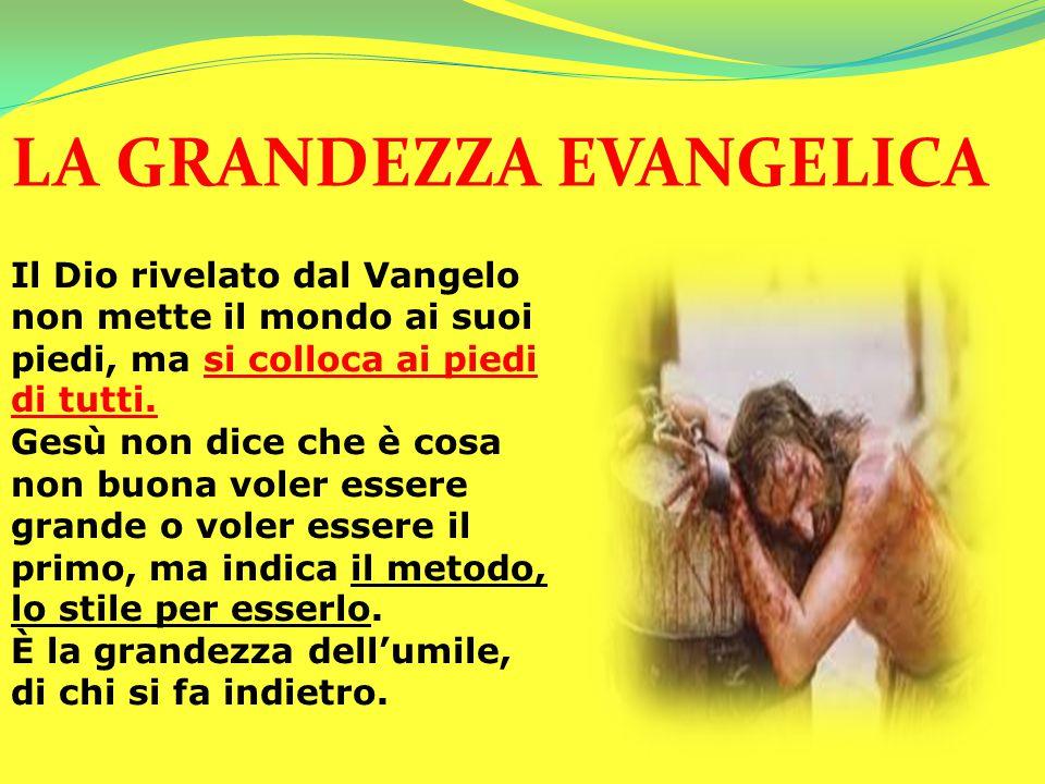 LA GRANDEZZA EVANGELICA