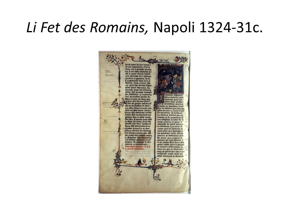 Li Fet des Romains, Napoli 1324-31c.