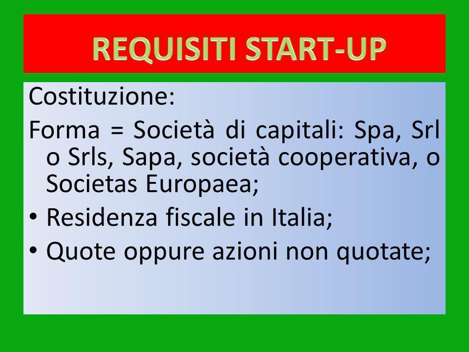 REQUISITI START-UP Costituzione: