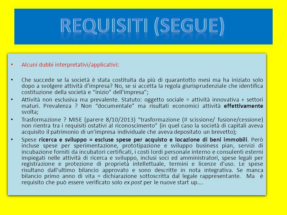 REQUISITI (SEGUE) Alcuni dubbi interpretativi/applicativi: