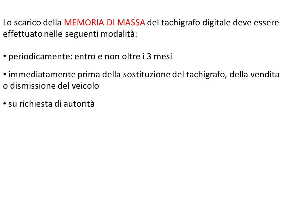 Lo scarico della MEMORIA DI MASSA del tachigrafo digitale deve essere effettuato nelle seguenti modalità: