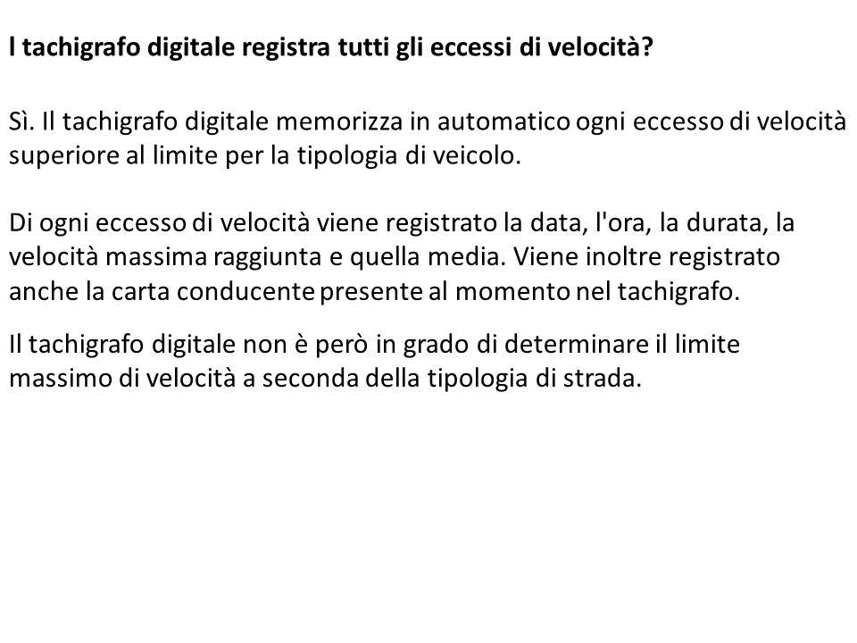 l tachigrafo digitale registra tutti gli eccessi di velocità