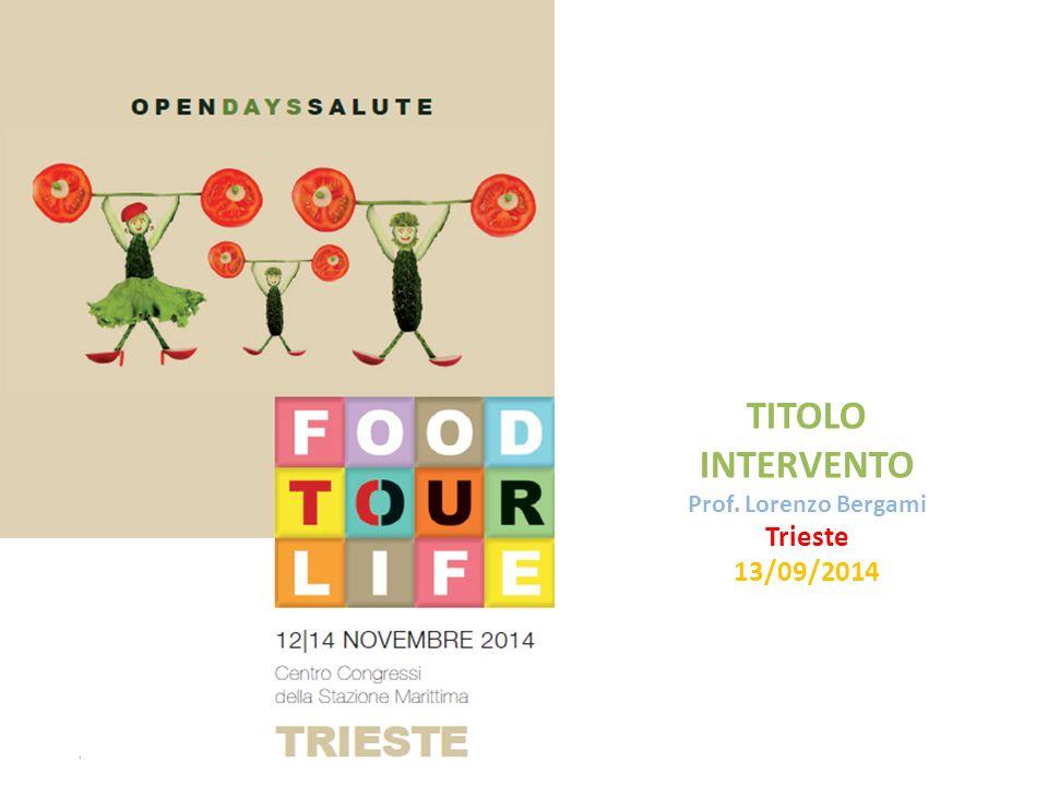 TITOLO INTERVENTO Prof. Lorenzo Bergami Trieste 13/09/2014