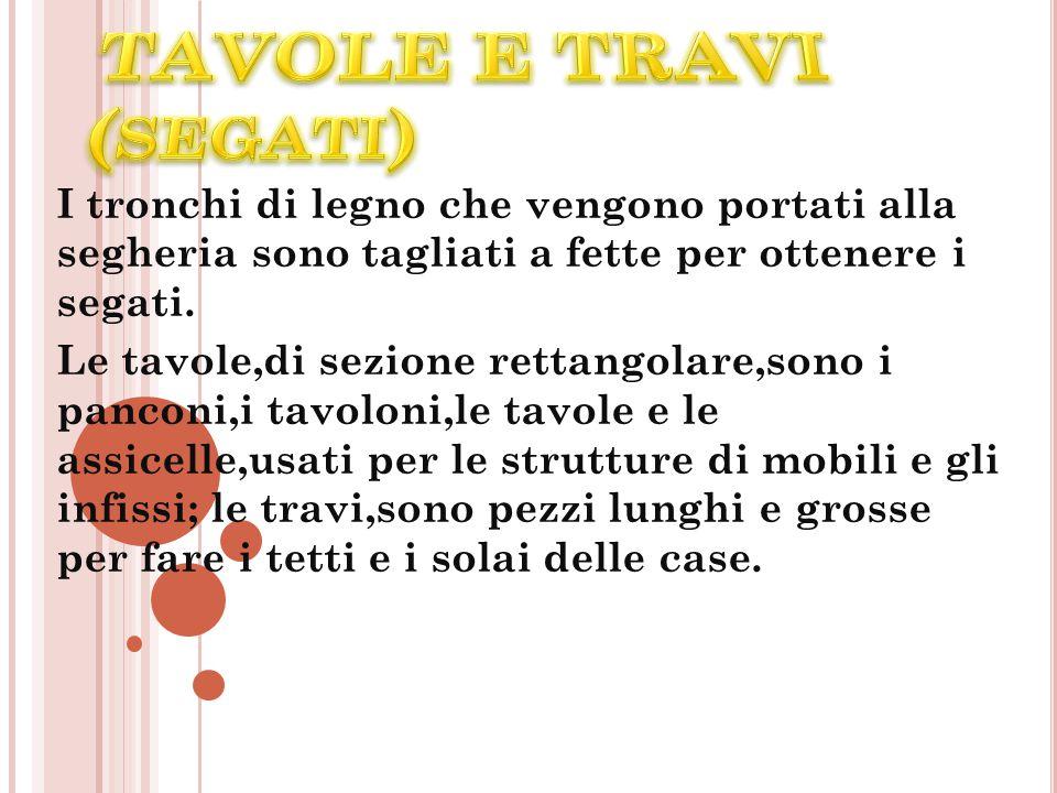 TAVOLE E TRAVI (segati)