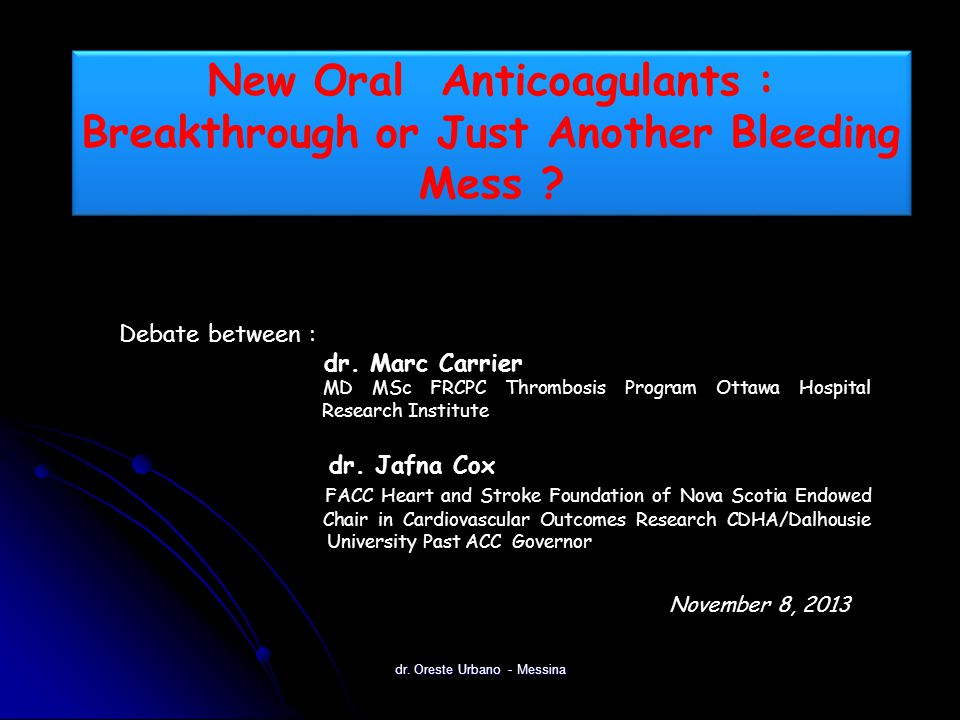 New Oral Anticoagulants : Breakthrough or Just Another Bleeding Mess