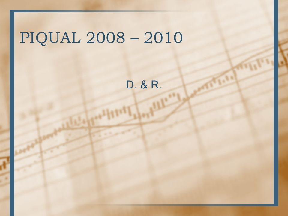 PIQUAL 2008 – 2010 D. & R.