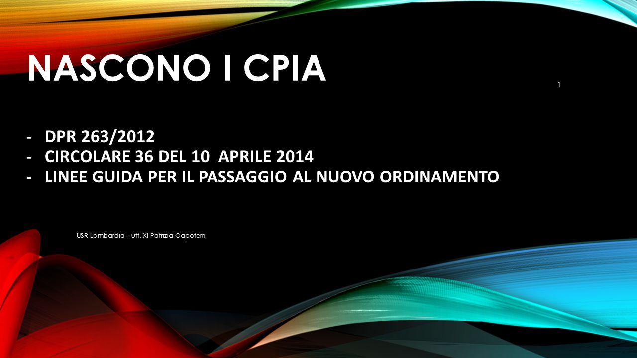 NASCONO I CPIA - DPR 263/2012 - CIRCOLARE 36 DEL 10 APRILE 2014 - LINEE GUIDA PER IL PASSAGGIO AL NUOVO ORDINAMENTO