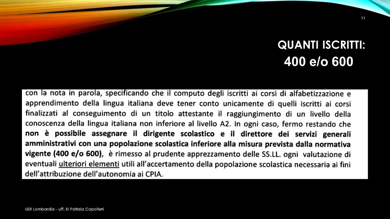 QUANTI ISCRITTI: 400 e/o 600 USR Lombardia - uff. XI Patrizia Capoferri