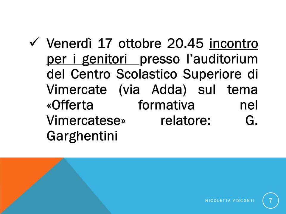 Venerdì 17 ottobre 20.45 incontro per i genitori presso l'auditorium del Centro Scolastico Superiore di Vimercate (via Adda) sul tema «Offerta formativa nel Vimercatese» relatore: G. Garghentini