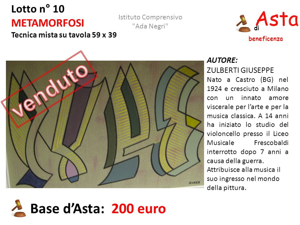 venduto Asta beneficenza Base d'Asta: 200 euro Lotto n° 10 METAMORFOSI