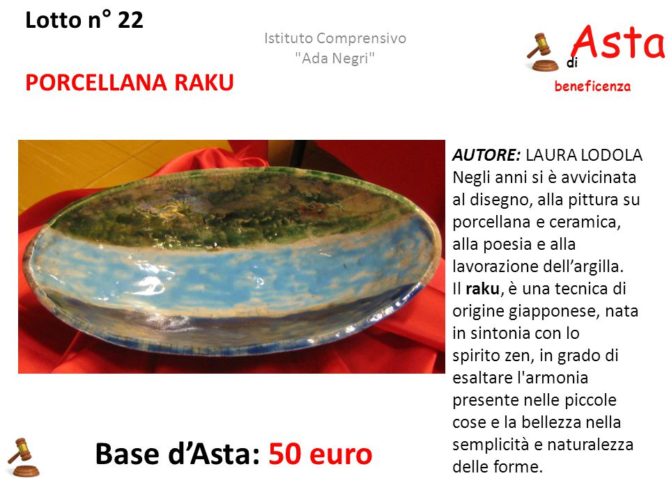 Asta beneficenza Base d'Asta: 50 euro Lotto n° 22 PORCELLANA RAKU