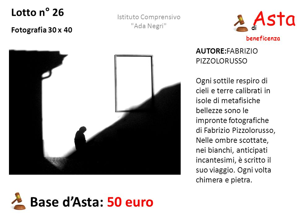 Asta beneficenza Base d'Asta: 50 euro Lotto n° 26 Fotografia 30 x 40