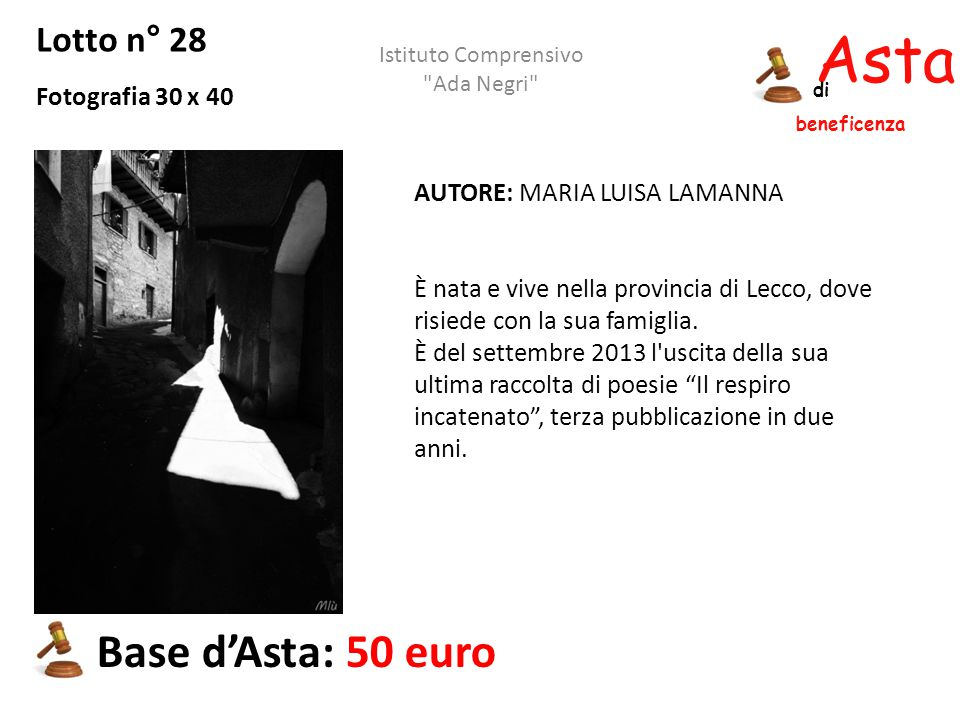 Asta beneficenza Base d'Asta: 50 euro Lotto n° 28 Fotografia 30 x 40