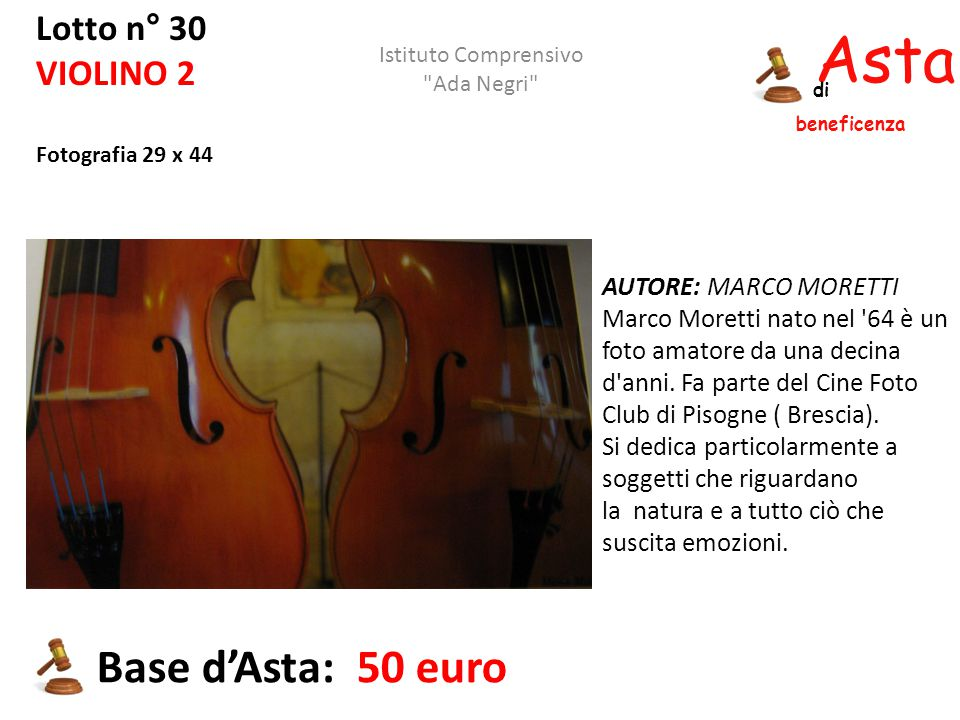 Asta beneficenza Base d'Asta: 50 euro Lotto n° 30 VIOLINO 2
