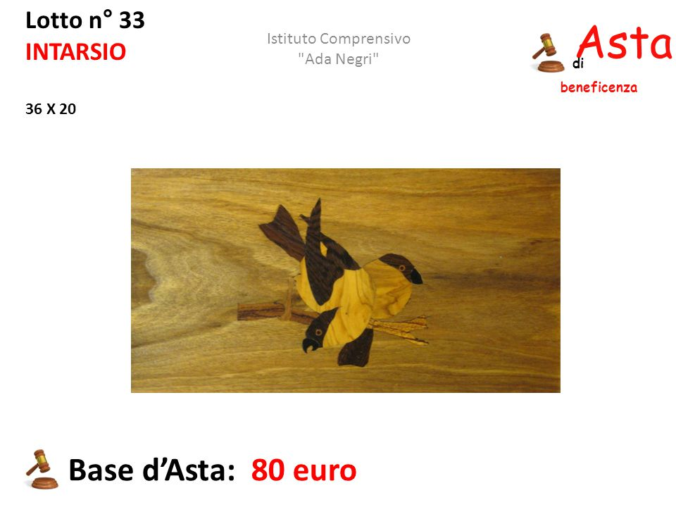 Asta beneficenza Base d'Asta: 80 euro Lotto n° 33 INTARSIO