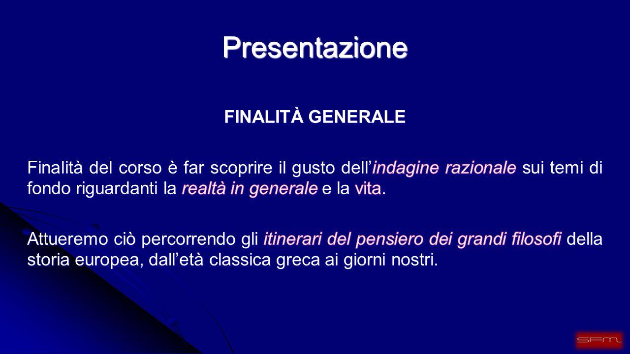 Presentazione FINALITÀ GENERALE