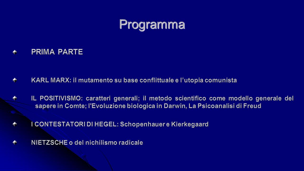 Programma PRIMA PARTE. KARL MARX: il mutamento su base conflittuale e l'utopia comunista.