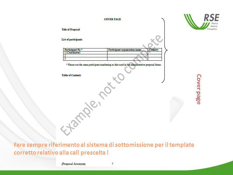 Cover page Fare sempre riferimento al sistema di sottomissione per il template corretto relativo alla call prescelta !