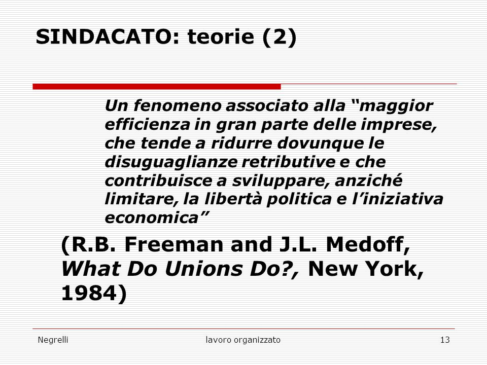 (R.B. Freeman and J.L. Medoff, What Do Unions Do , New York, 1984)