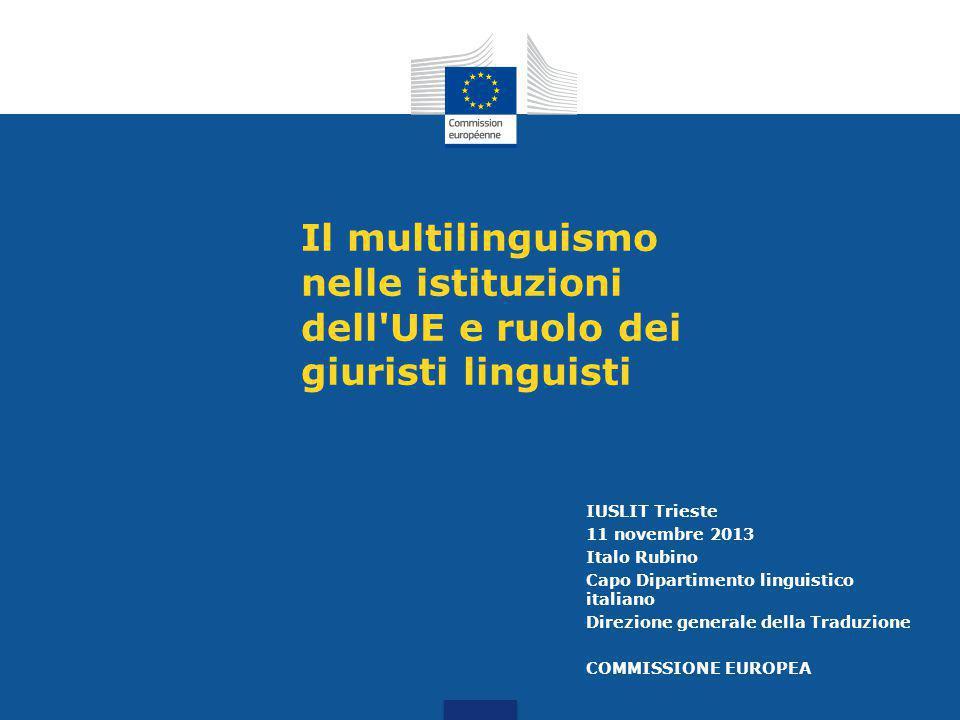 Il multilinguismo nelle istituzioni dell UE e ruolo dei giuristi linguisti
