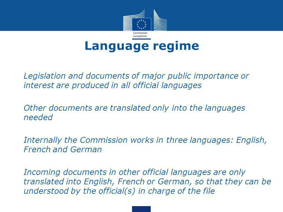 Language regime Legislation and documents of major public importance or interest are produced in all official languages.