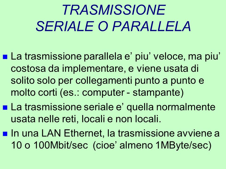 TRASMISSIONE SERIALE O PARALLELA