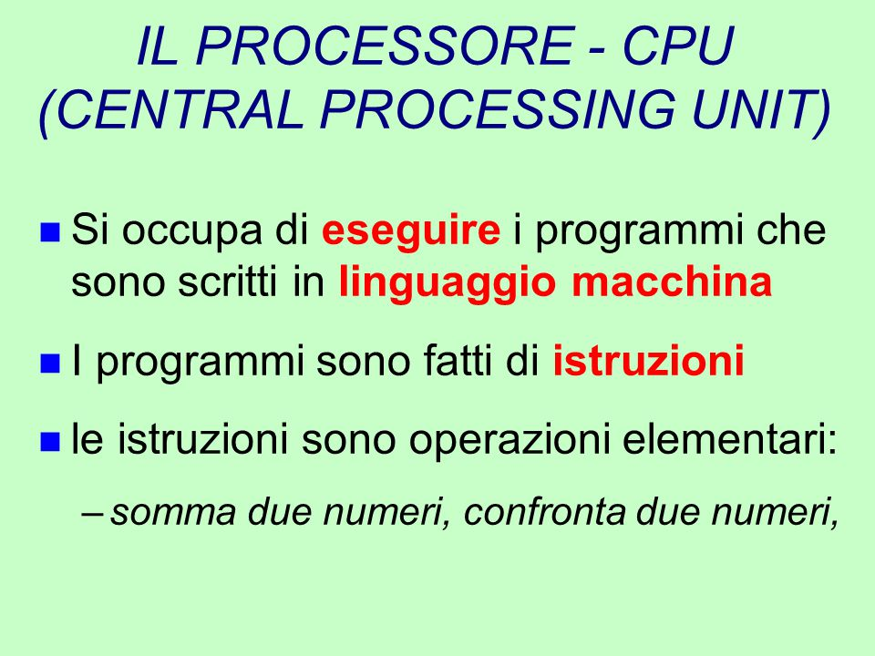IL PROCESSORE - CPU (CENTRAL PROCESSING UNIT)
