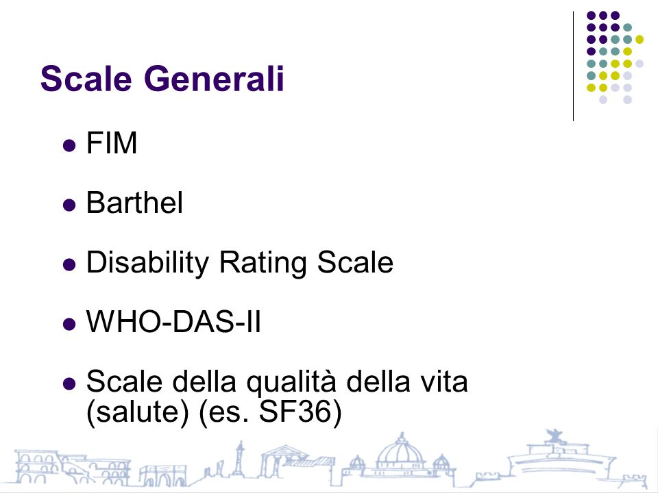 Scale Generali FIM Barthel Disability Rating Scale WHO-DAS-II