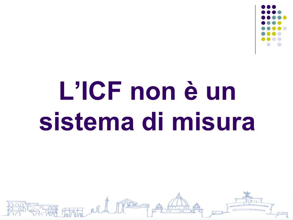 L'ICF non è un sistema di misura