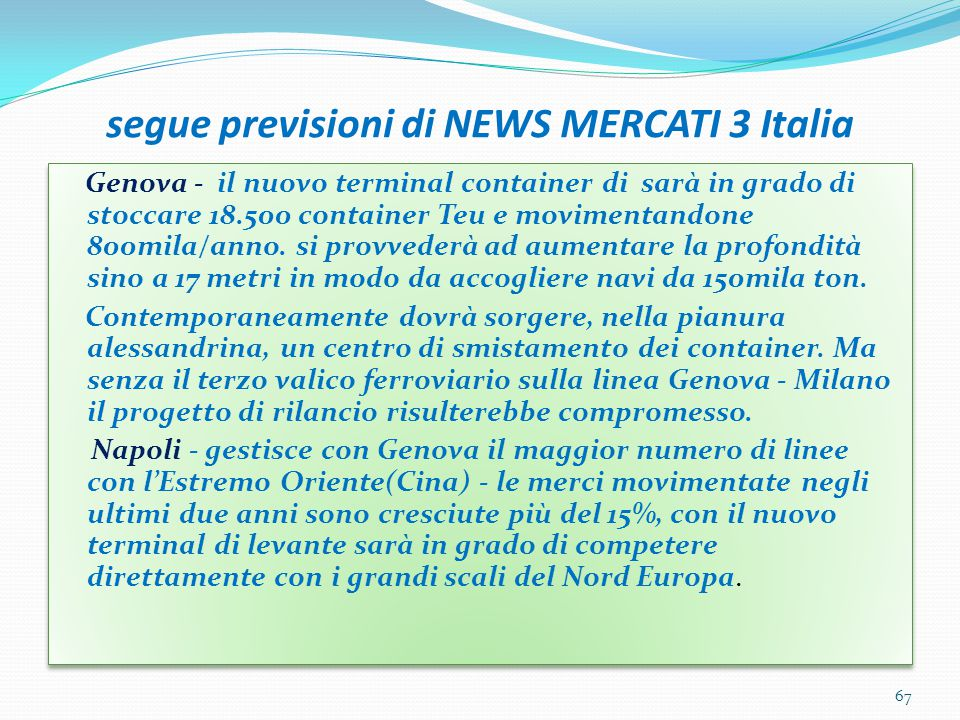 segue previsioni di NEWS MERCATI 3 Italia