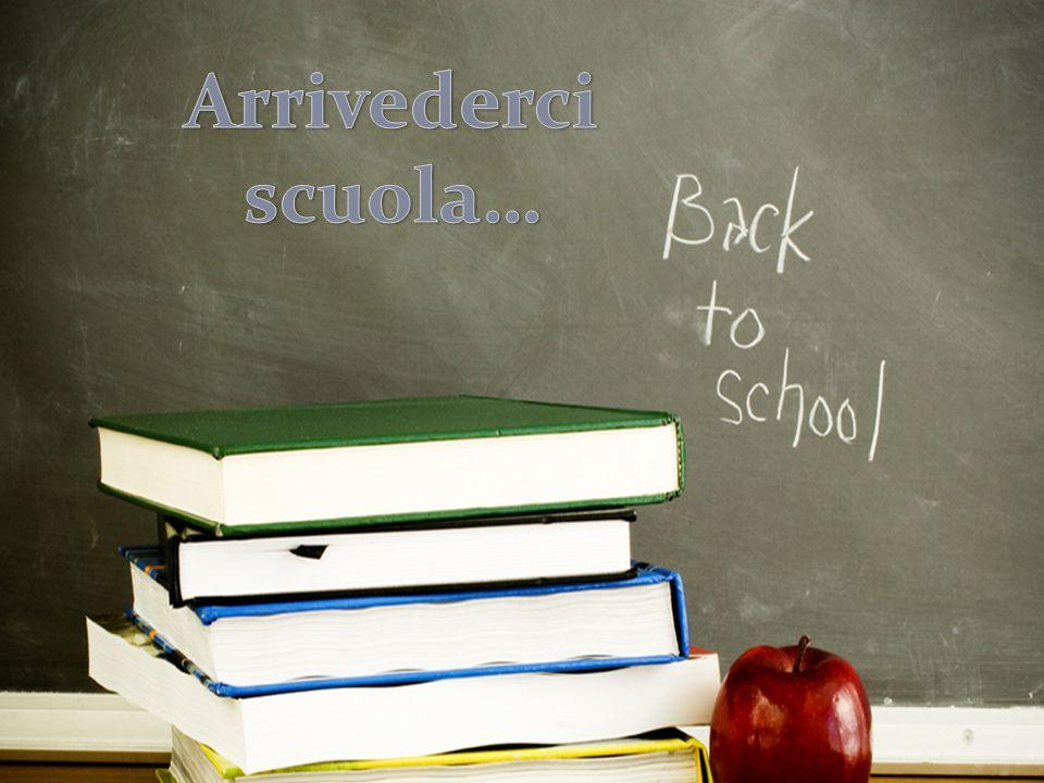 Arrivederci scuola…