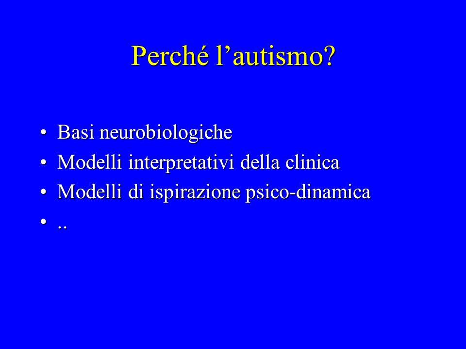Perché l'autismo Basi neurobiologiche