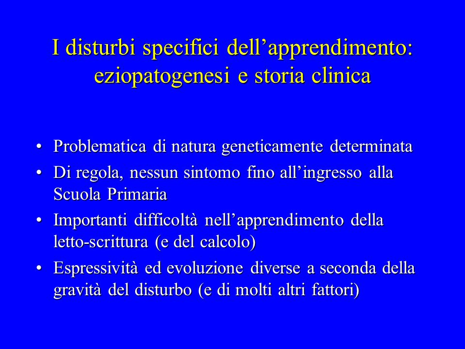 I disturbi specifici dell'apprendimento: eziopatogenesi e storia clinica