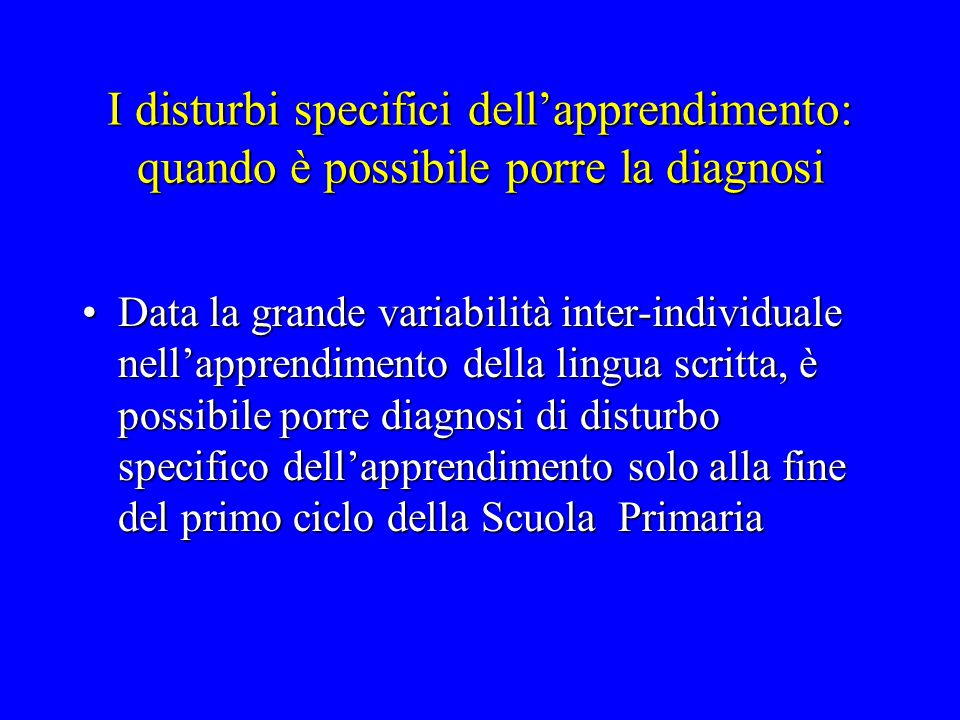 I disturbi specifici dell'apprendimento: quando è possibile porre la diagnosi