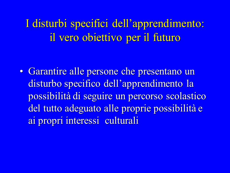 I disturbi specifici dell'apprendimento: il vero obiettivo per il futuro