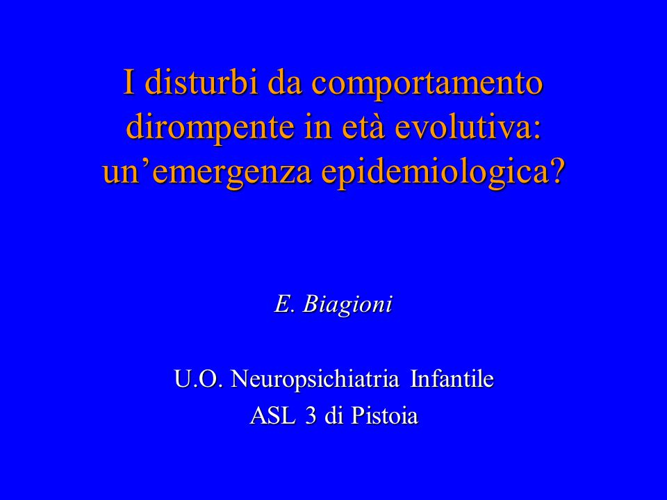 E. Biagioni U.O. Neuropsichiatria Infantile ASL 3 di Pistoia