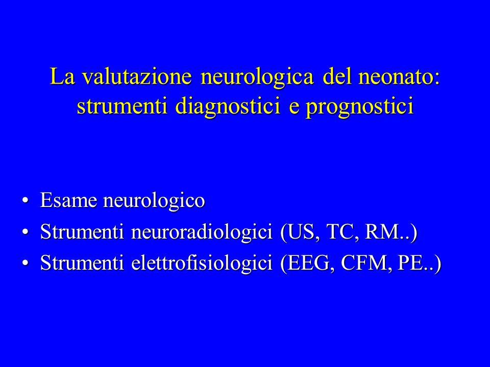 La valutazione neurologica del neonato: strumenti diagnostici e prognostici