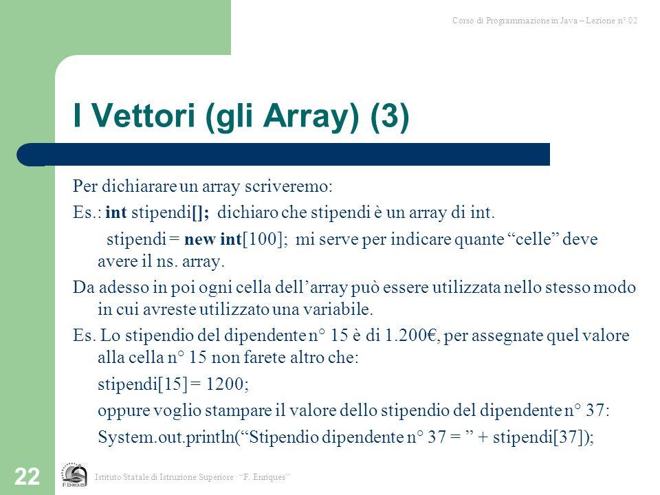 I Vettori (gli Array) (3)