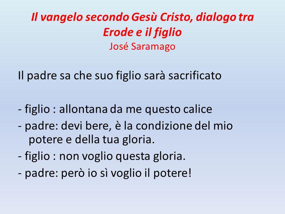 Il vangelo secondo Gesù Cristo, dialogo tra Erode e il figlio José Saramago