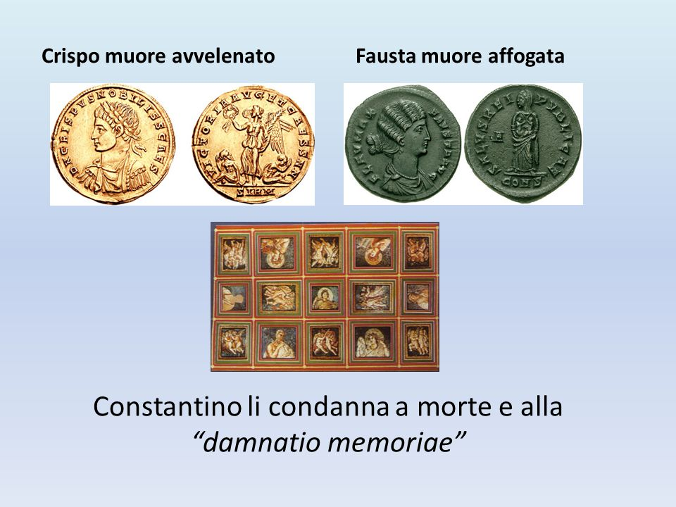 Constantino li condanna a morte e alla damnatio memoriae